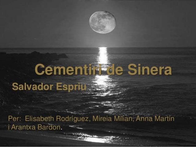 Cementiri de Sinera Salvador EspriuPer: Elisabeth Rodríguez, Mireia Milian, Anna Martíni Arantxa Bardon.