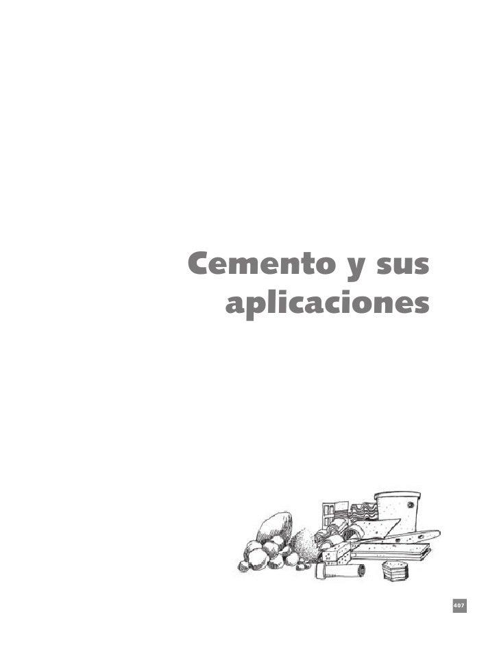Cemento y sus  aplicaciones                       Cemento y sus aplicaciones                 407