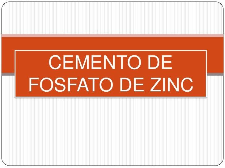 CEMENTO DEFOSFATO DE ZINC