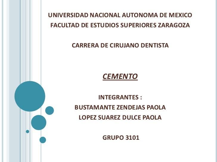 UNIVERSIDAD NACIONAL AUTONOMA DE MEXICO FACULTAD DE ESTUDIOS SUPERIORES ZARAGOZA      CARRERA DE CIRUJANO DENTISTA        ...