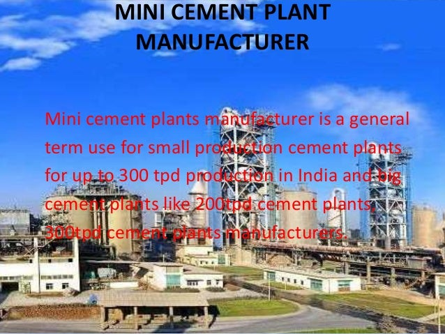 Mini Cement Plant : Cement plant manufacturers and suppliers in india provides
