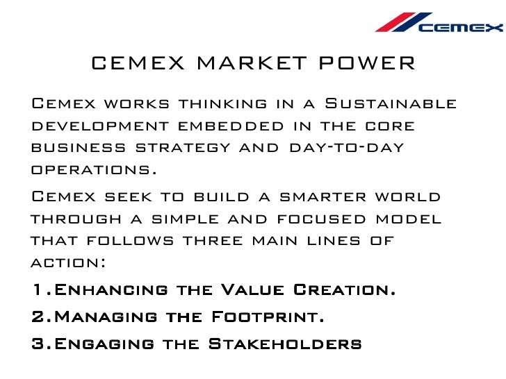 the globalization of cemex Globalisation of cemex cemex as the name states is a cement factory in  mexico as, the case goes by we traverse the journey of cemex from neo-natal.