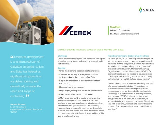 ® Providing Training to Global Employee Base As it has grown, CEMEX has acquired and integrated into its business cement c...