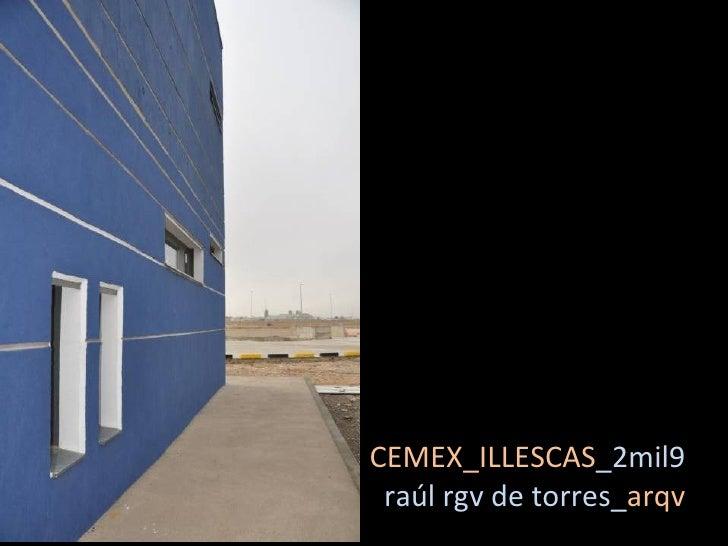 CEMEX_ILLESCAS _2mil9 raúl rgv de torres_ arqv