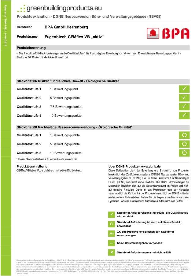 Produktdeklaration - DGNB Neubauversion Büro- und Verwaltungsgebäude (NBV09) Hersteller Produktname Qualitätsstufe 1 1 Bew...
