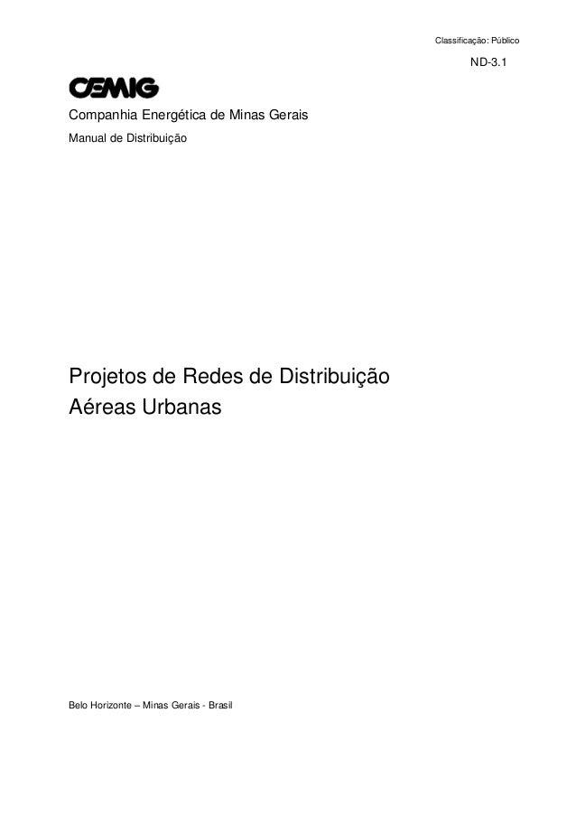 ND-3.1 Companhia Energética de Minas Gerais Manual de Distribuição Projetos de Redes de Distribuição Aéreas Urbanas Belo H...