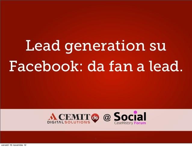Lead generation su      Facebook: da fan a lead.                             @                         1venerdì 16 novembr...