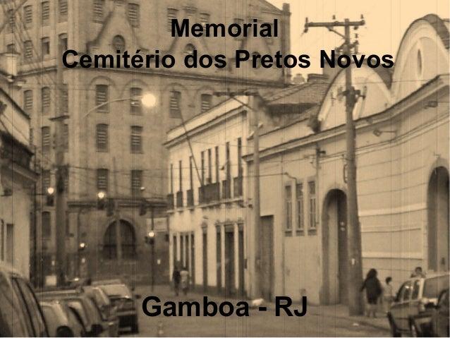 Memorial Cemitério dos Pretos Novos  Gamboa - RJ