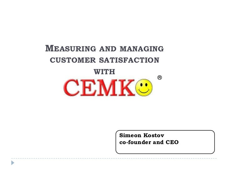 Measuring and managing <br />customer satisfaction<br />with<br />®<br />Simeon Kostov<br />co-founder and CEO<br />