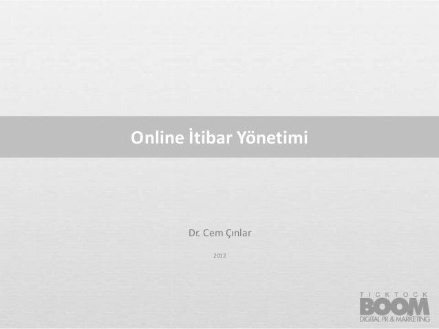 Online İtibar Yönetimi       Dr. Cem Çınlar            2012                         1