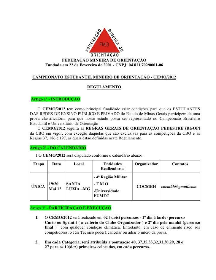 FEDERAÇÃO MINEIRA DE ORIENTAÇÃO         Fundada em 22 de Fevereiro de 2001 - CNPJ: 04.811.702/0001-06 CAMPEONATO ESTUDANTI...
