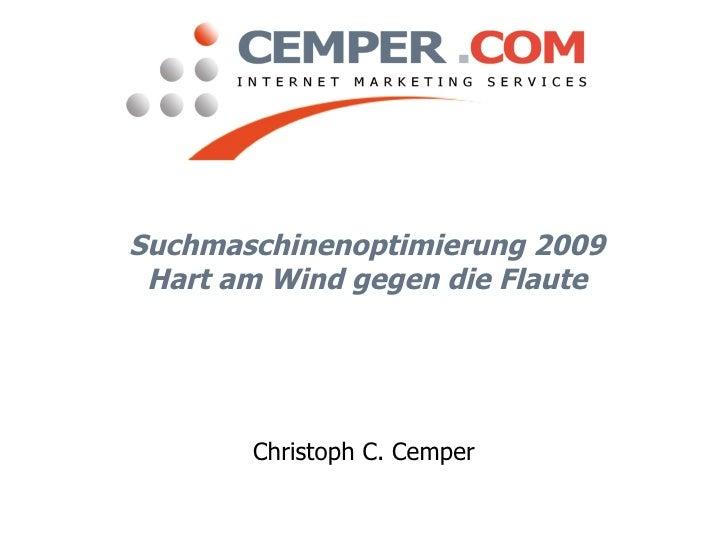 Suchmaschinenoptimierung 2009  Hart am Wind gegen die Flaute            Christoph C. Cemper