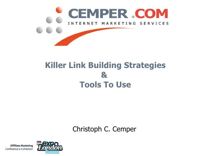 Killer Link Building Strategies &  Tools To Use Christoph C. Cemper
