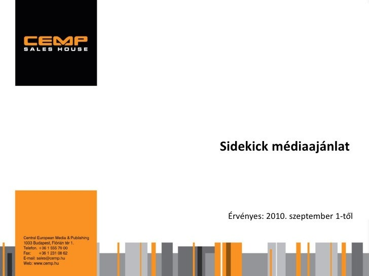 Sidekick médiaajánlat     Érvényes: 2010. szeptember 1-től