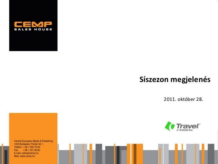 Síszezon megjelenés      2011. október 28.