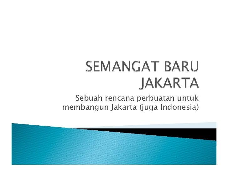 Sebuah rencana perbuatan untukmembangun Jakarta (juga Indonesia)