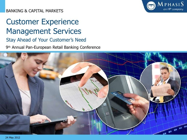 BANKING & CAPITAL MARKETSCustomer ExperienceManagement ServicesStay Ahead of Your Customer's Need9th Annual Pan-European R...
