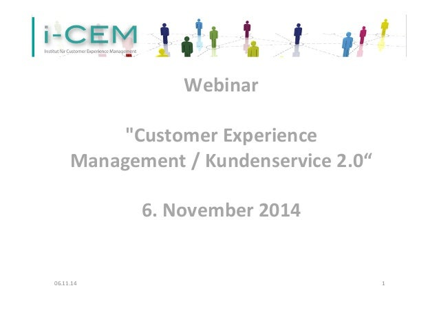 "Webinar  ""Customer  Experience  Management  /  Kundenservice  2.0""  6.  November  2014  06.11.14  1"