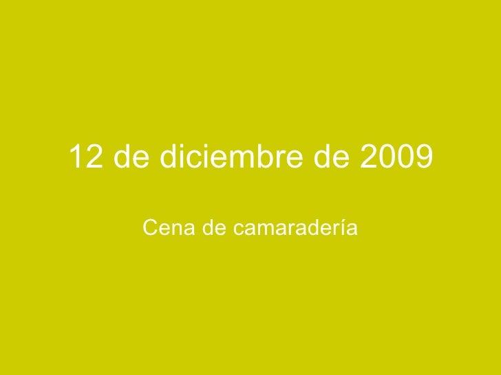 12 de diciembre de 2009 Cena de camaradería