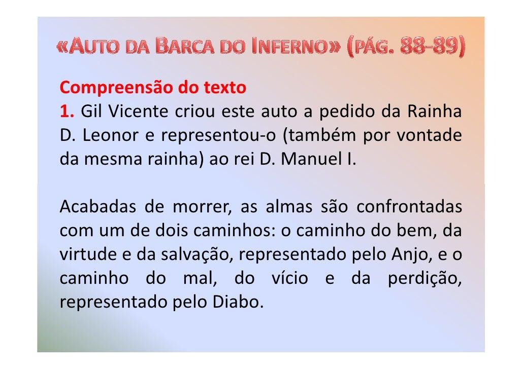 Compreensão do texto 1. Gil Vicente criou este auto a pedido da Rainha D. Leonor e representou-o (também por vontade da me...