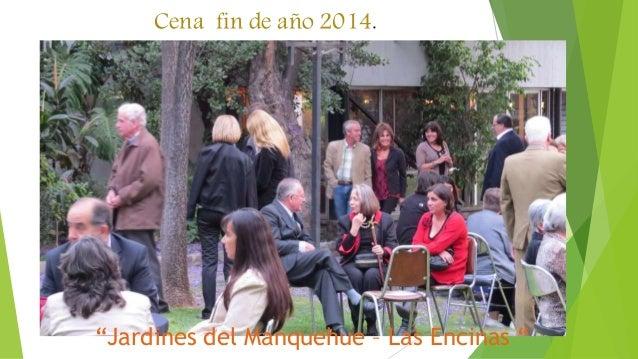 """Cena fin de año 2014.  """"Jardines del Manquehue – Las Encinas """""""