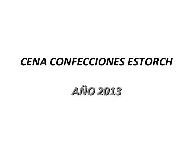 CENA CONFECCIONES ESTORCH AÑO 2013AÑO 2013