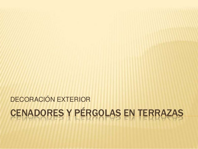 Cenadores Y Pérgolas En Terrazas Pptx Paola Karian Fagil