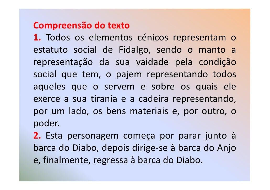 Compreensão do texto 1. Todos os elementos cénicos representam o estatuto social de Fidalgo, sendo o manto a representação...