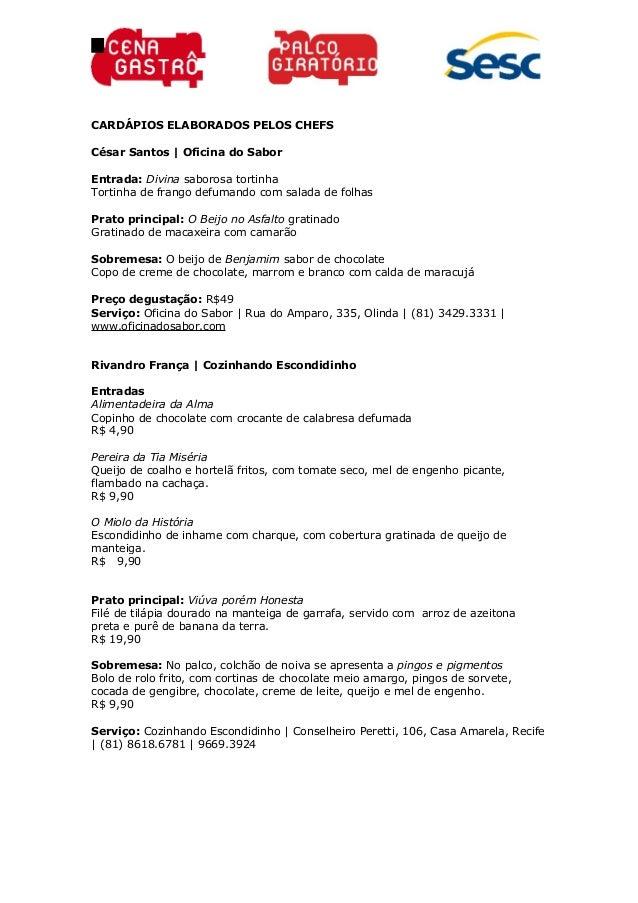 CARDÁPIOS ELABORADOS PELOS CHEFSCésar Santos | Oficina do SaborEntrada: Divina saborosa tortinhaTortinha de frango defuman...