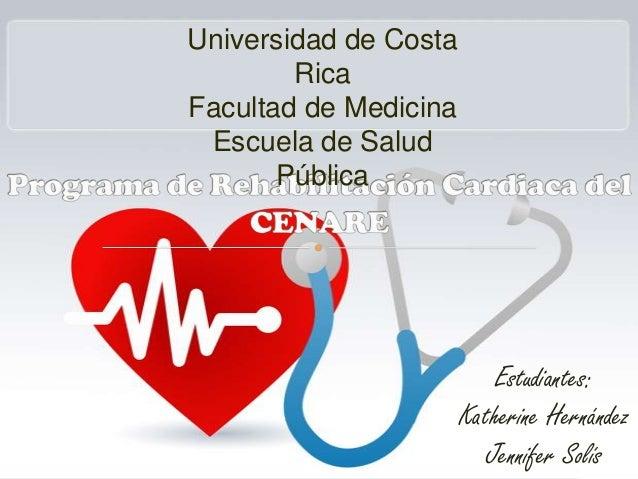 Estudiantes: Katherine Hernández Jennifer Solís Universidad de Costa Rica Facultad de Medicina Escuela de Salud Pública