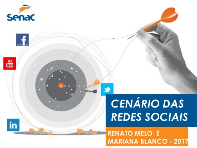 CENÁRIO DAS REDES SOCIAIS RENATO MELO E MARIANA BLANCO - 2017