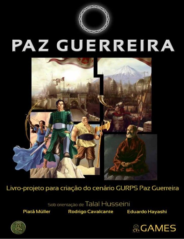 Um Livro de rPG Criado Por voCê!      Ajude-nos a tornar o GURPS Paz Guerreira um cenário com a sua cara!   Parabéns!   Po...