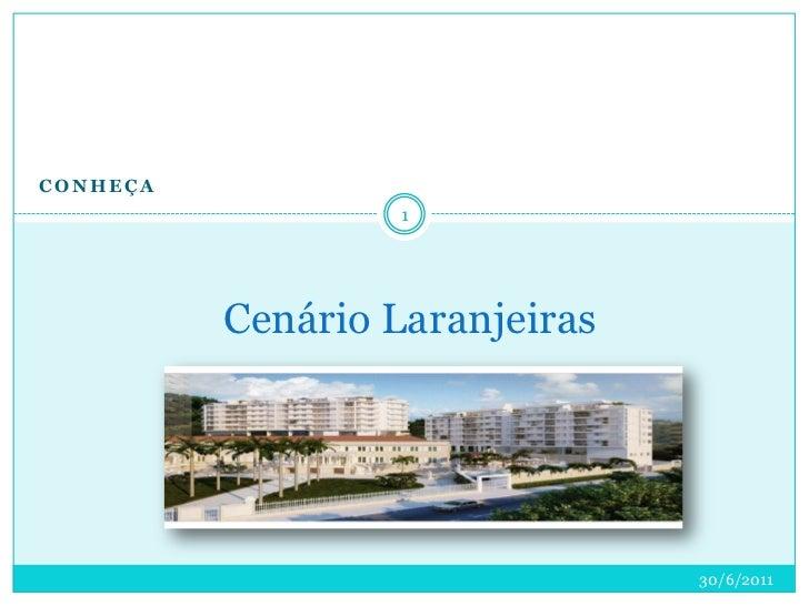 Conheça <br />Cenário Laranjeiras <br />30/6/2011<br />1<br />