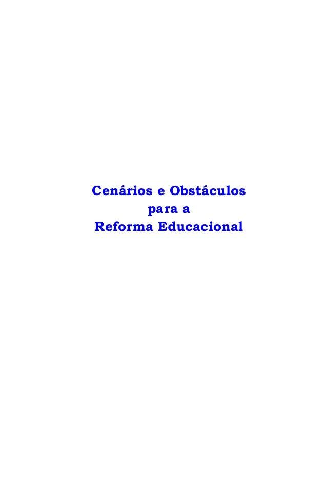 Cenários e Obstáculos       para aReforma Educacional