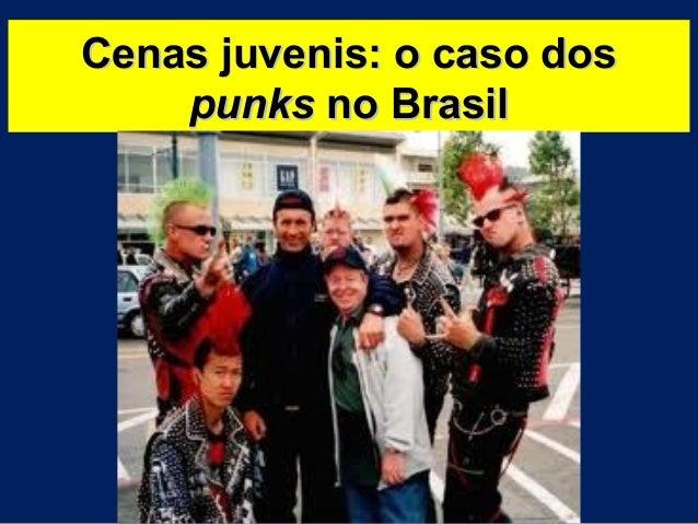 Cenas juvenis: o caso dosCenas juvenis: o caso dos punkspunks no Brasilno Brasil