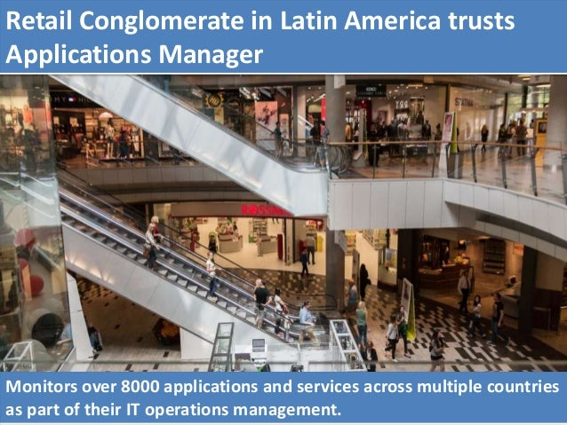 Monitors over 8000 applications and services across multiple countries as part of their IT operations management. Retail C...