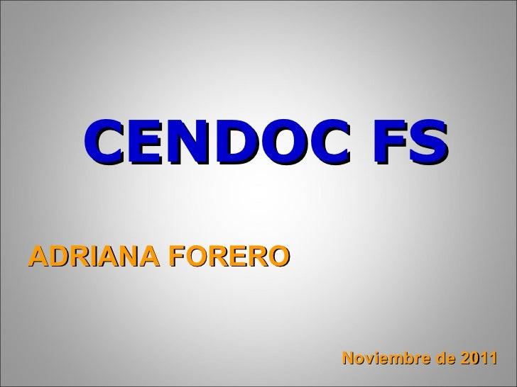 CENDOC FS ADRIANA FORERO Noviembre de 2011