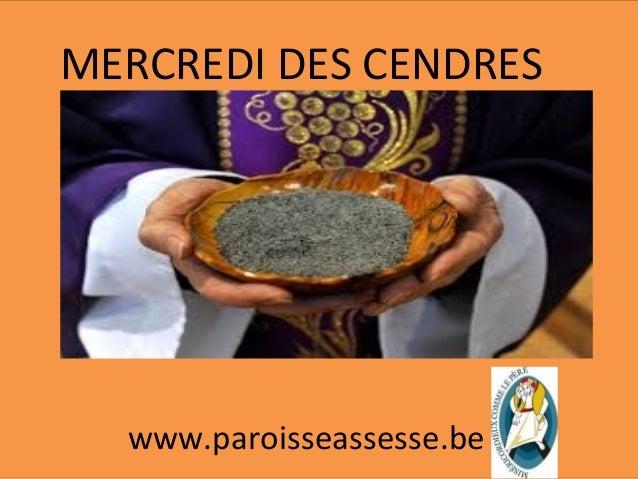 MERCREDI DES CENDRES www.paroisseassesse.be
