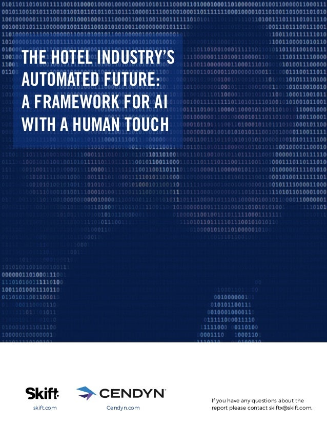 If you have any questions about the report please contact skiftx@skift.com.skift.com Cendyn.com THE HOTEL INDUSTRY'S AUTOM...