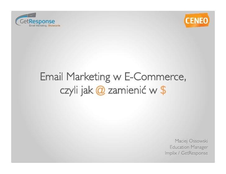 Email Marketing w E-Commerce,    czyli jak @ zamienić w $