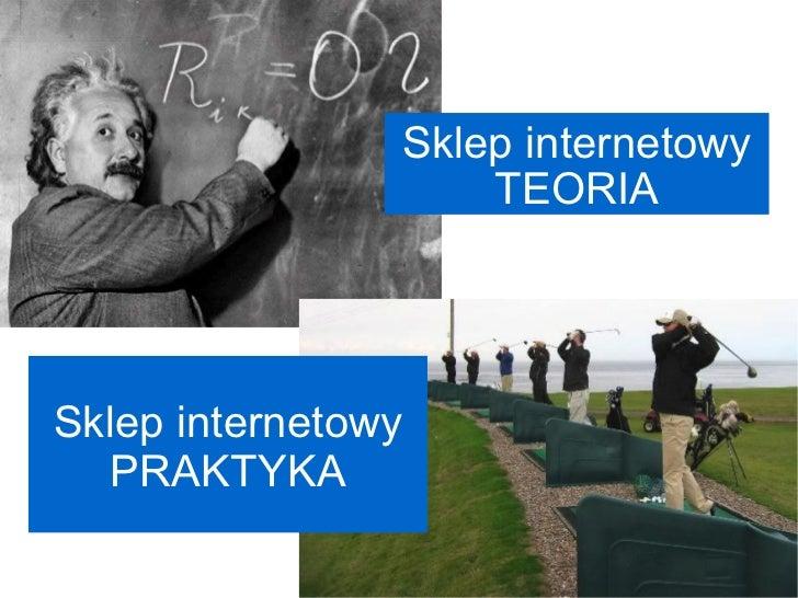 Sklep internetowy TEORIA Sklep internetowy PRAKTYKA