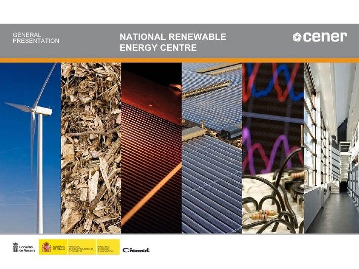 NATIONAL RENEWABLE  ENERGY CENTRE GENERAL PRESENTATION