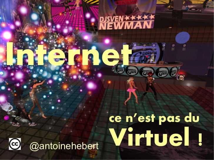 Internet                         ce n'est pas du @antoinehebert          Virtuel!            Stratégie médias sociaux -  ...