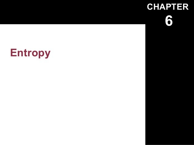 CHAPTER             6Entropy