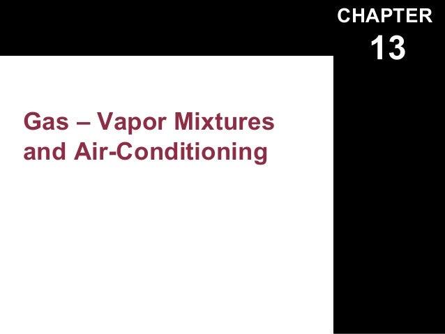 CHAPTER                         13Gas – Vapor Mixturesand Air-Conditioning