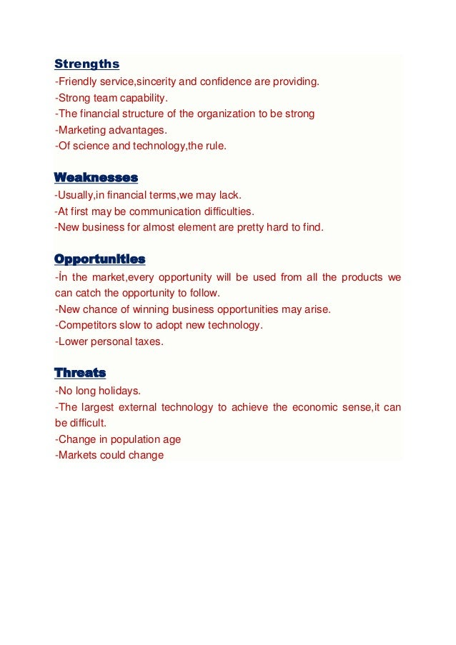 Strengths -Friendly service,sincerity and confidence are providing. -Strong team capability. -The financial structure of t...