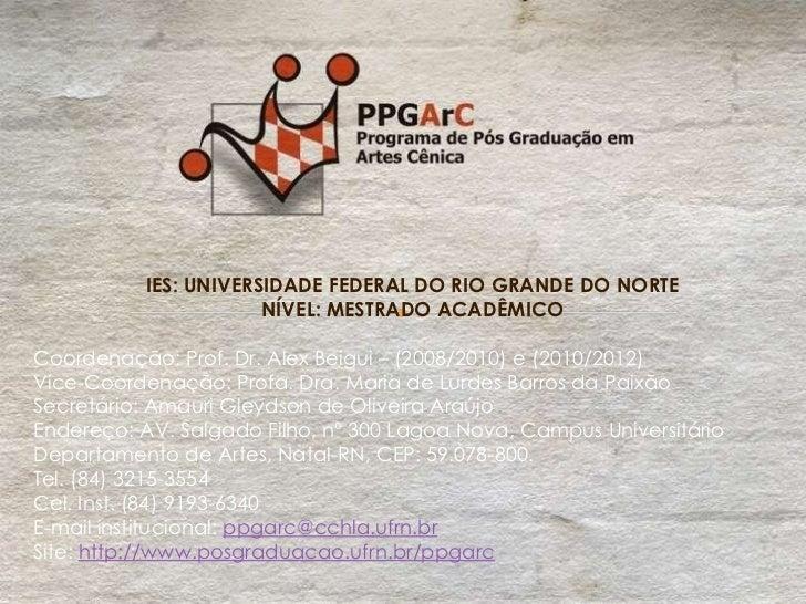 IES: UNIVERSIDADE FEDERAL DO RIO GRANDE DO NORTE                       NÍVEL: MESTRADO ACADÊMICOCoordenação: Prof. Dr. Ale...