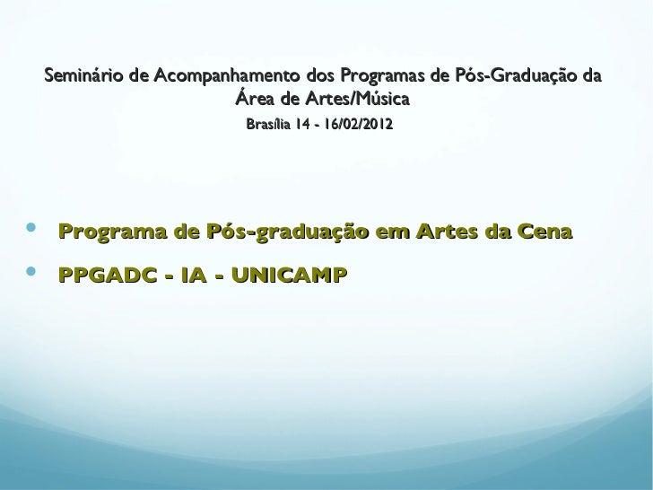 Seminário de Acompanhamento dos Programas de Pós-Graduação da                      Área de Artes/Música                   ...