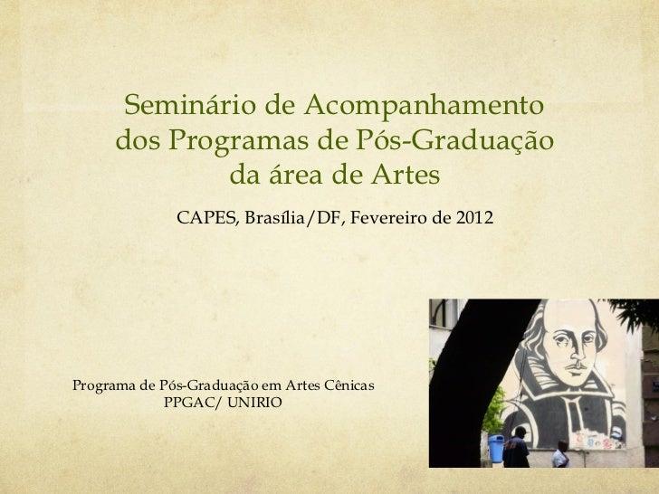 Seminário de Acompanhamento     dos Programas de Pós-Graduação             da área de Artes              CAPES, Brasília/D...