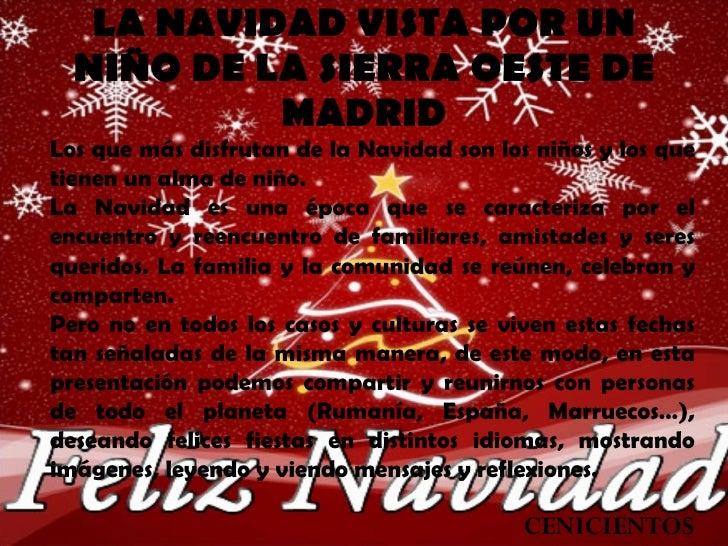 LA NAVIDAD VISTA POR UN NIÑO DE LA SIERRA OESTE DE MADRID CENICIENTOS Los que más disfrutan de la Navidad son los niños y ...